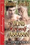 The Blind Werewolf Assassin - Marcy Jacks