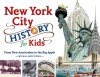 New York City History for Kids: From New Amsterdam to the Big Apple with 21 Activities - Richard Panchyk