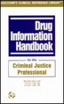 Drug Information Handbook for the Criminal Justice Professional - Thomas Page, Jerrold B. Leikin, Thomas E. Page