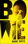 Bowie: A Biography - Marc Spitz