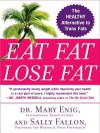 Eat Fat, Lose Fat: Lose Weight and Feel Great with the Delicious, Science-Based Coconut Diet - Sally Fallon