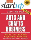 Start Your Own Arts and Crafts Business - Entrepreneur Press