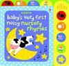 Baby's Very First Noisy Nursery Rhymes. Fiona Watt - Fiona Watt