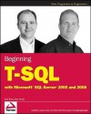 Beginning T-SQL with Microsoft SQL Server 2005 and 2008 - Paul Turley, Dan Wood
