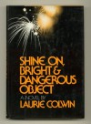 Shine On, Bright and Dangerous Object - Laurie Colwin