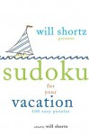 Will Shortz Presents Sudoku for Your Vacation: 100 Wordless Crossword Puzzles - Will Shortz