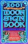 Llewellyn's 2001 Moon Sign Book And Gardening Almanac - Llewellyn Publications