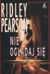 Nie oglądaj się - Ridley Pearson