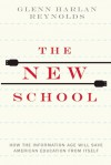 The New School: How the Information Age Will Save American Education from Itself - Glenn Harlan Reynolds