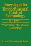Encyclopedia of Environmental Control Technology: Volume 3: Wastewater Treatment Technology - Paul N. Cheremisinoff