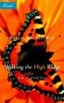 Walking the High Ridge: Life as a Field Trip - Robert Michael Pyle