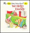 We Help Daddy (Little Little Golden Book) - Mini Stein, Eloise Wilkin