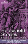 Household Stories By The Brothers Grimm - Walter Crane, Jacob Grimm, Wilhelm Grimm