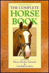 The Complete Horse Book - Elwyn Hartley Edwards, Candida Geddes