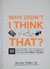 Why Didn't I Think of That?: 101 Inventions that Changed the World by Hardly Trying - Anthony Rubino Jr.