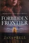 Forbidden Frontier - Zana Bell