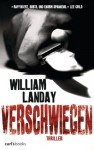 Verschwiegen: Thriller (German Edition) - William Landay, Sylvia Spatz