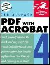 PDF with Acrobat 4 - Ted Alspach, Jennifer Alspach