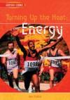 Turning Up the Heat: Energy - Ann Fullick