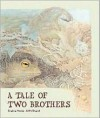 A Tale of Two Brothers - Eveline Hasler, Marianne Martens, Kathi Bhend