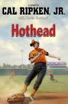 Hothead - Cal Ripken Jr., Kevin Cowherd