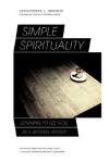 Simple Spirituality: Learning to See God in a Broken World - Christopher L. Heuertz, Shane Claiborne