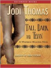 Tall, Dark And Texan: Whispering Mountain Series, Book 3 (MP3 Book) - Jodi Thomas, Linda Stephens