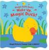 Wake Up, Magic Duck! - Moira Butterfield, Jeremy Child