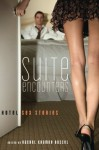 Suite Encounters: Hotel Sex Stories - Rachel Kramer Bussel