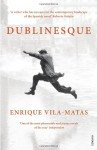 Dublinesque - Enrique Vila-Matas, Rosalind Harvey, Anne McLean