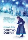 Dziecko śniegu - Eowyn Ivey, Marcin Wróbel