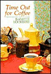 Time Out for Coffee - Jeanette Lockerbie