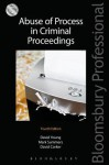 Abuse of Process in Criminal Proceedings - David Young, Mark Summers, David Corker