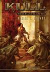 Kull: Exile of Atlantis - Robert E. Howard, Justin Sweet