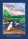 Aloha Crossing - Pamela Bauer Mueller, Michael Hingson