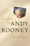 Sincerely, Andy Rooney - Andy Rooney