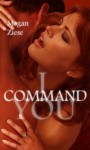 I Command You - Megan Ziese