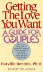 Getting the Love You Want - Harville Hendrix