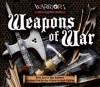 Weapons of War: From Axes to War Hammers, Weapons From the Age of Hand-to-Hand Fighting - Rupert Matthews