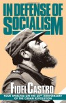 In Defense of Socialism: Four Speeches on the 30th Anniversary of the Cuban Revolution (Fidel Castro Speeches, Vol. 4, 1988-89) - Fidel Castro, Mary-Alice Waters