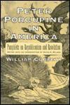 Peter Porcupine in America - William Cobbett, David A. Wilson
