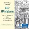 Die Wächterin. Das Geheimnis der Hildegard von Bingen - Bettina Darré, Gabriele Blum
