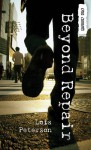 Beyond Repair - Lois Peterson