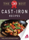 The 50 Best Cast-Iron Recipes: Tasty, Fresh, and Easy to Make! - Editors Of Adams Media