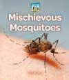 Mischievous Mosquitoes - Kelly Doudna, Diane Craig