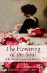 The Flowering of the Soul: A Book of Prayers by Women - Lucinda Vardey