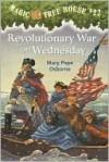 Revolutionary War On Wednesday (Magic Tree House #22) - Mary Pope Osborne