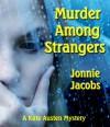 Murder Among Strangers (The Kate Austen Mystery Series) - Jonnie Jacobs