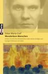 Wunderbare Menschen - Oskar Maria Graf, Ulrich Dittmann