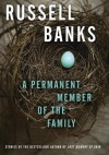 A Permanent Member of the Family: Selected Stories - Russell Banks